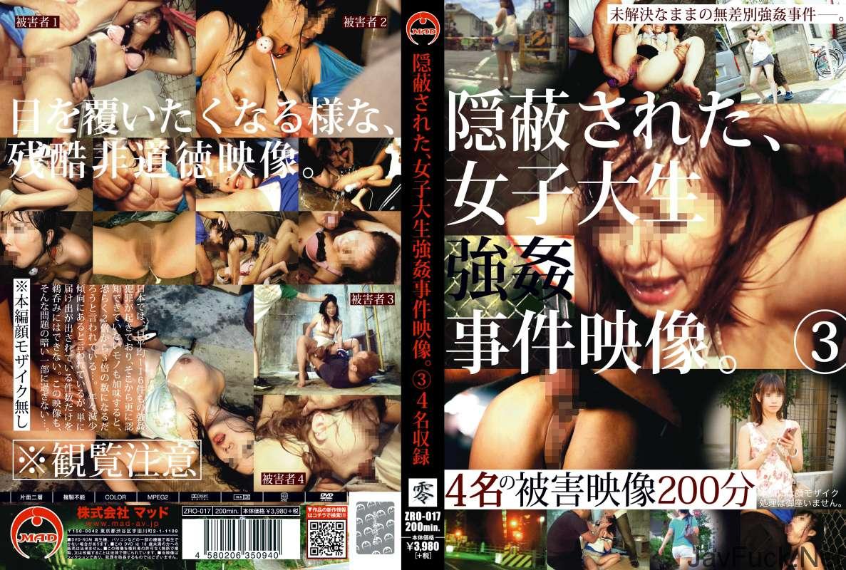 [ZRO-017] 隠蔽された、女子大生強姦事件映像。  3 Irama Cum 拘束 Insult Rape 3P